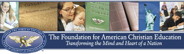 Click Here to Access the Foundation for American Christian Education website !!